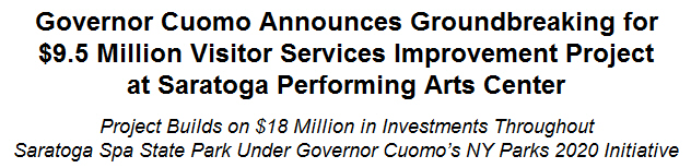Governor Cuomo Announces Groundbreaking for $9.5 Million Visitor Services Improvement Project at Saratoga Performing Arts Center