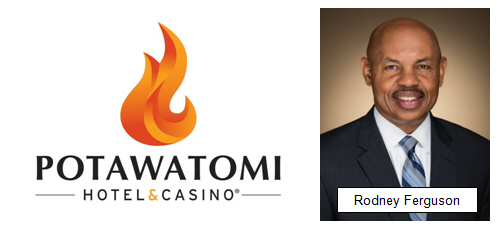 Potawatomi Hotel & Casino has named Rodney Ferguson as Chief Executive Officer and General Manager